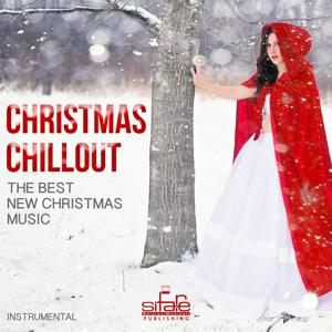 Christmas Chillout (The Best New Christmas Music, Instrumental)