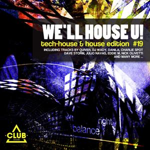 We'll House U! - Tech House & House Edition, Vol. 19