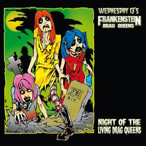 Night Of The Living Drag Queens (Re-Issue)