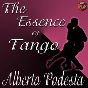 The Essence of Tango: Alberto Podesta