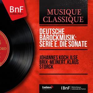 Deutsche Barockmusik: Serie E. Die Sonate (Mono Version)