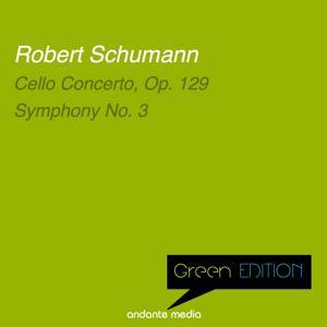 Green Edition - Schumann: Cello Concerto, Op. 129 & Symphony No. 3