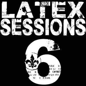 Latex Sessions, Vol. 6