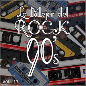 Lo Mejor del Rock de los 90: Vol. 17