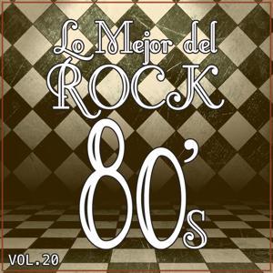 Lo Mejor del Rock de los 80: Vol. 20