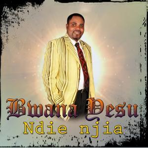 Bwana Yesu Ndie Njia