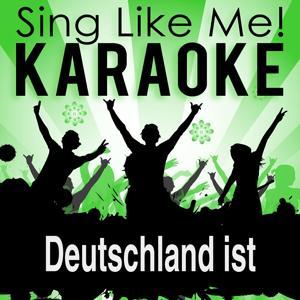 Deutschland ist (Karaoke Version) (Originally Performed By Gunter Gabriel)