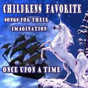 Children's Favorite Songs for Their Imagination Once Upon a Time