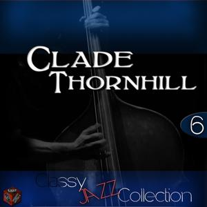 Classy Jazz Collection: Claude Thornhill, Vol. 6