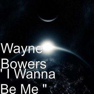 I Wanna Be Me