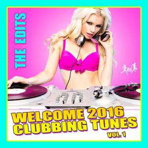 Welcome 2016 Clubbing Tunes, Vol. 1 (The Edits)