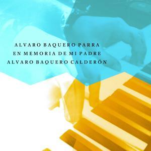 En Memoria de Alvaro Baquero Calderón