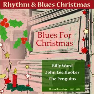 Blues For Christmas (Original Rhythm & Blues Christmas 1951 - 1955)