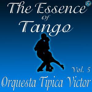 The Essence of Tango: Orquesta Tipica Victor,  Vol. 5
