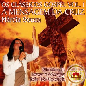 Os Classicos Gospel, Vol. 1: A Mensagem da Cruz