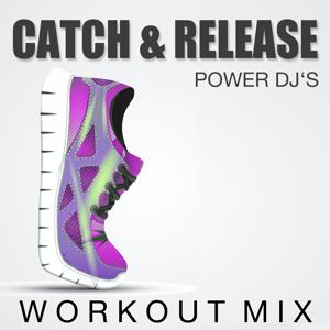 Catch & Release (Workout Mix)
