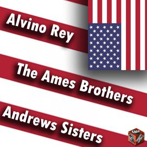 Alvino Rey, Ames Brothers, The Andrews Sisters