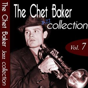 The Chet Baker Jazz Collection, Vol. 7 (Remastered)