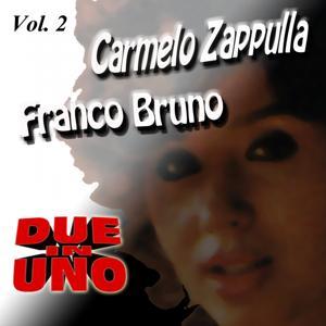 Due In Uno: Carmelo Zappulla & Franco Bruno, Vol. 2