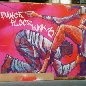 Dance Floor Kink, Vol. 3