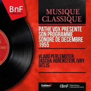 Pathé Vox présente son programme sonore de décembre 1955 (Extracts, Mono Version)