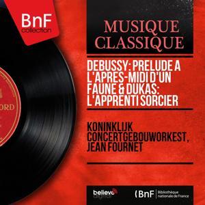 Debussy: Prélude à l'après-midi d'un faune & Dukas: L'apprenti sorcier (Mono Version)