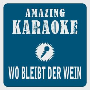 Wo bleibt der Wein (Karaoke Version) (Originally Performed By Räuber)