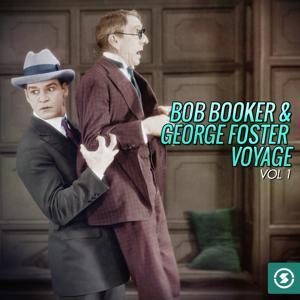 Bob Booker & George Foster Voyage, Vol. 1
