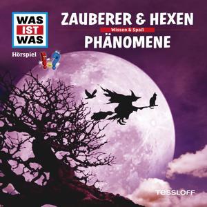 30: Zauberer & Hexen / Phänomene