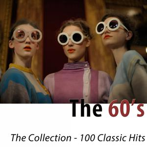 The 60's - The Collection (100 Classics Hits Remastered)