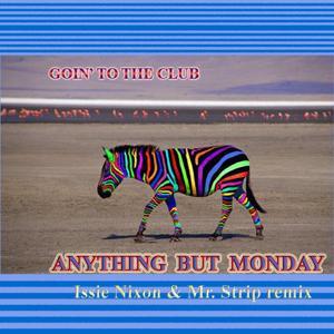 Goin' to the Club (feat. Issie Nixon & Mr. Strip)