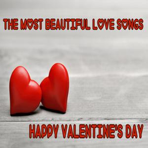 The Most Beautiful Love Songs - Happy Valentine's Day