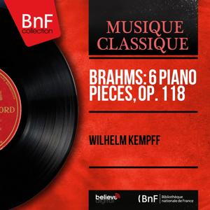 Brahms: 6 Piano Pieces, Op. 118 (Mono Version)