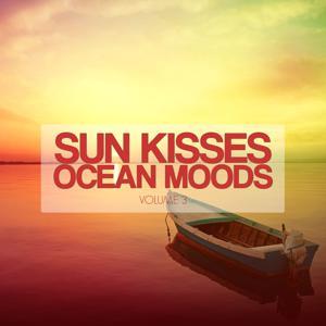 Sun Kisses Ocean Moods, Vol. 3 (Ibiza Sunset Tunes)