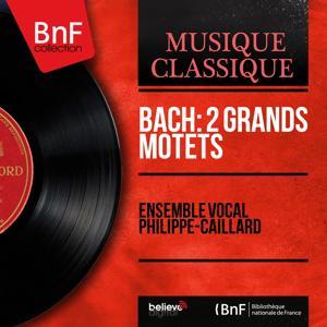 Bach: 2 Grands motets (Mono Version)