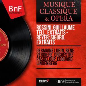 Rossini: Guillaume Tell, extraits - Reyer: Sigurd, extraits (Mono Version)