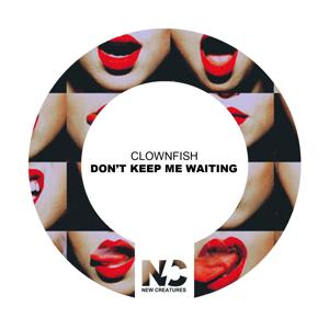 Don't Keep Me Waiting