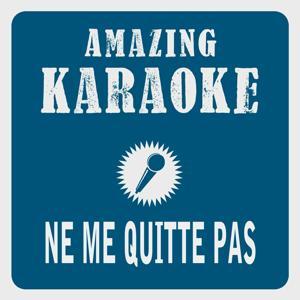 Ne me quitte pas (Karaoke Version) (Originally Performed By Jacques Brel)