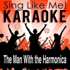 The Man with the Harmonica (Karaoke Version) (Originally Performed By Ennio Morricone)