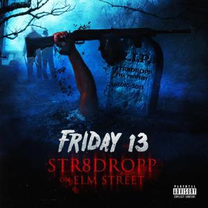 Friday 13 Str8dropp on Elm Street