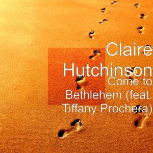 Come to Bethlehem (feat. Tiffany Prochera)