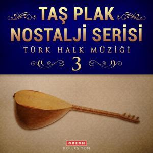 Taş Plak Nostalji Serisi, Vol. 3 (Türk Halk Müziği)