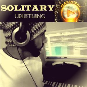 Solitary Uplifthing