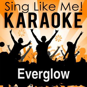 Everglow (Karaoke Version)