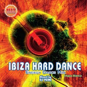 Ibiza Hard Dance: Energy Dance Mix (#Agua Blanca)