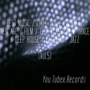 Best Music, Vol. 5 (Chill out, Lounge, New Age, Film, Tv, Classical, Dance, Deep House, Electro, Jazz)