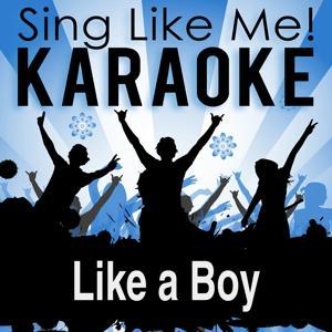 Like a Boy (Karaoke Version) (Originally Performed By Ciara)