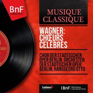 Wagner: Chœurs célèbres (Mono Version)