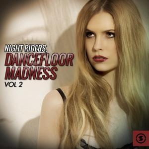 Night Riders: Dancefloor Madness, Vol. 2