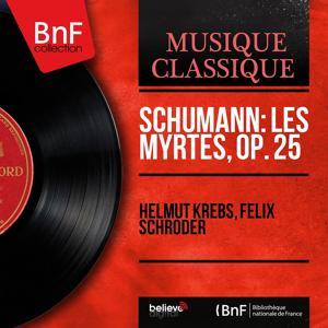 Schumann: Les myrtes, Op. 25 (Mono Version)